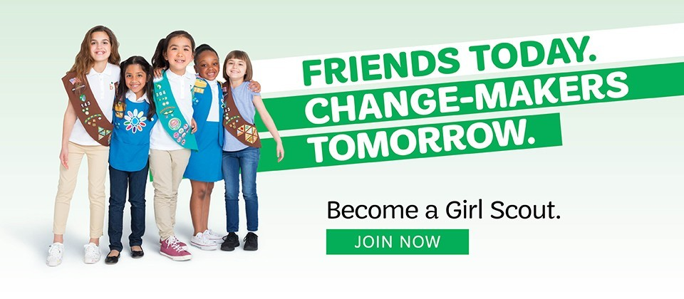 Friends Today. Change-Makers Tomorrow. Become a Girl Scout. Join Now